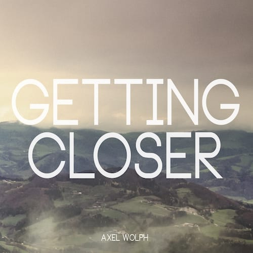 "Alternativer Bildtext : Getting Closer - first single taken from Axel Wolph's upcoming album ""MA'AN"""